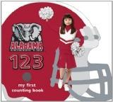 University of Alabama Crimson Tide 123: My First Counting Book (University 123 Counting Book...