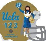 UCLA Bruins 123: My First Counting Book (University 123 Counting Books)