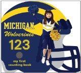 University of Michigan Wolverines 123: My First Counting Book (University 123 Counting Books...