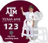 Texas A&m Aggies 123: My First Counting Book (University 123 Counting Books) (My First Count...