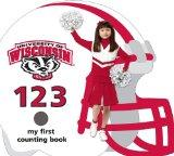 Wisconsin Badgers 123: My First Counting Book (University 123 Counting Books) (My First Coun...