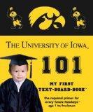 University of Iowa 101: My First Text-board-book (University 101 Board Books)