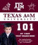 Texas A&m 101: My First Text-board-book (University 101 Board Books)