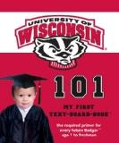 University of Wisconsin 101 (My First Text-Board-Book)