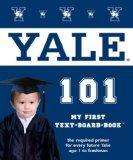 Yale University 101: My First Text-board-book (University 101 Board Books)