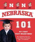 University of Nebraska Huskers 101 (My First Text-Board Book)