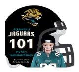 Jacksonville Jaguars 101: My First Team-board-book (101: My First Team-Board-Books)