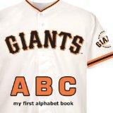 San Francisco Giants ABC (My First Alphabet Books)