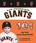 San Francisco Giants 101: My First Team-Board-Book (Mlb 101 Board Books)