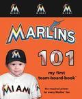 Miami Marlins 101: My First Team-Board-Book (Mlb 101 Board Books)