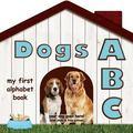 Dogs ABC : My First Alphabet Book