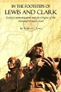 In the Footsteps of Lewis and Clark : Early Commemorations and the Origins of the National H...