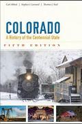 Colorado : A History of the Centennial State