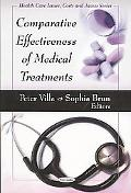 Comparative Effectiveness of Medical Treatments (Health Care Issues, Costs and Access Series)