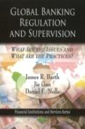 Global Banking Regulation and Supervision: What Are the Issues and What Are the Practices? (...