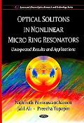 Optical Solitons in Nonlinear Micro Ring Resonators: Unexpected Results and Applications (La...