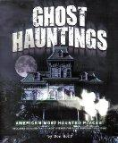Ghost Hauntings: America's Most Haunted Places