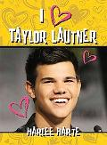I (heart) Taylor Lautner