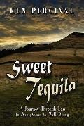 Sweet Tequila, A Journey Through Loss To Acceptance To Wellbeing