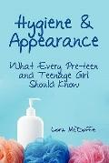 Hygiene & Appearance, What Every Preteen And Teenage Girl Should Know