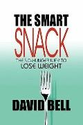The Smart Snack: The No-Hunger Way to Lose Weight