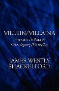 Villein/Villain: A Potpourri of Poetry: From the files of J Estie Grey