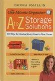 The One-Minute Organizer - A to Z Storage Solutions: 500 Tips for Storing Every Item in Your...