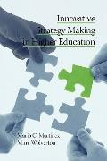 Innovative Strategy Making in Higher Education