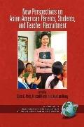 New Perspective on Asian Americans Parents, Students and Teacher Recruitment