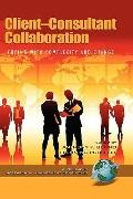 Client-Consultant Collaboration: Coping with Complexity and Change (HC) (Research in Managem...