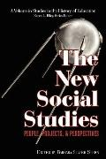 The New Social Studies: People, Projects and Perspectives (PB) (Studies in the History of Ed...