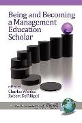 Being and Becoming a Management Education Scholar (PB) (Research in Management Education and...