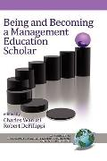 Being and Becoming a Management Education Scholar (HC) (Research in Management Education and...