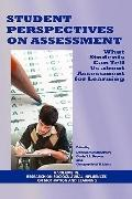 Student Perspectives on Assessment: What Students Can Tell Us About Assessment for Learning ...