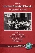 American Educational Thought: Essays from 1640-1940 (2nd Edition) (PB) (Readings in Educatio...