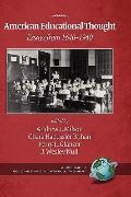 American Educational Thought: Essays from 1640-1940 (2nd Edition) (HC) (Readings in Educatio...
