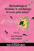 Methodological Thinking in Psychology : 60 Years Gone Astray?