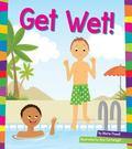 Get Wet!