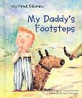 My Daddy's Footsteps (My First Stories)
