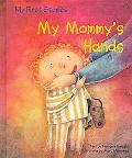 My Mommy's Hands (My First Stories)