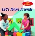 Let's Make Friends (Best Behavior)