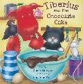 Tiberius and the Chocolate Cake (Tiberius Tales)