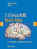 7.0 Tesla MRI Brain Atlas: In Vivo Atlas with Cryomacrotome Correlation