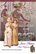 Mansfield Park and Mummies: Monster Mayhem, Matrimony, Ancient Curses, True Love, and Other ...