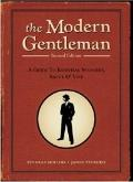 Modern Gentleman, 2nd Edition : A Guide to Essential Manners, Savvy, and Vice