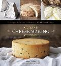 Artisan Cheese Making at Home : Techniques and Recipes for Mastering World-Class Cheese