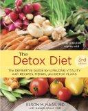 The Detox Diet, Third Edition: The Definitive Guide for Lifelong Vitality with Recipes, Menu...