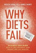 Why Diets Fail (Because You're Addicted to Sugar) : Science Explains How to End Cravings, Lo...