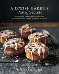 Jewish Baker's Pastry Secrets : Recipes from a New York Baking Legend for Strudel, Stollen, ...