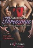 Once Upon a Threesome: An Erotic Anthology of Historical Mnage  Trois